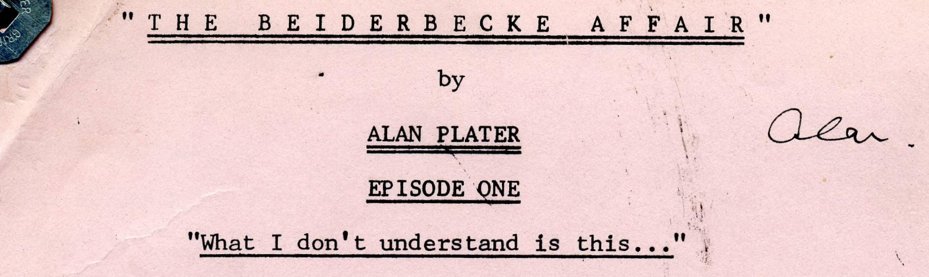 Detail from the Biderbecke Affair script